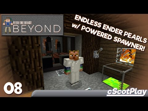 FTB Beyond w/ cScot – Ep 8 : Endless Ender Pearls w/ Powered Spawner!