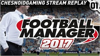 Football Manager 2017 | Episode 1 - GETTING STARTED!!