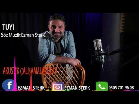 Ezman Sterk -  Tuyi (Akustik Çalışmalar 2019)