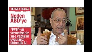 """Mehmet Barlas :  Neden ABD'ye """"FETÖ'yü vermezseniz size yaptırım uygularız"""" demedik ki"""