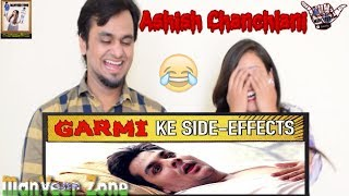 Garmi Ke Side Effects || Ashish Chanchlani || Indian Reaction