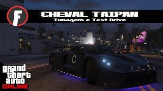 GTA V Online - Cheval Taipan (Tunagem e Test Drive)