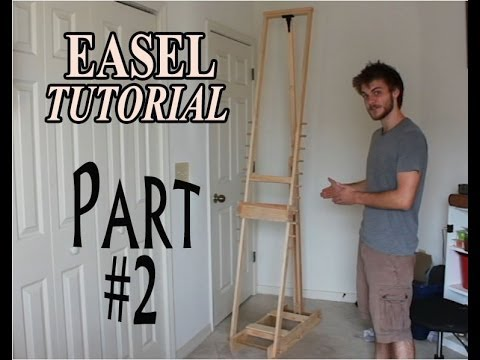 DIY How to Make an Adjustable Artist Easel - part 2 & DIY How to Make an Adjustable Artist Easel - part 2 - YouTube