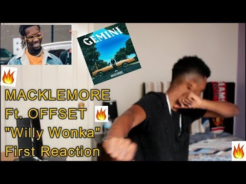 MACKLEMORE - WILLY WONKA FEAT. OFFSET  (FIRST REACTION)