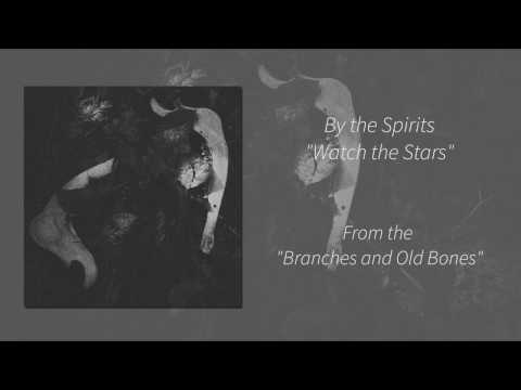 By The Spirits - Watch the Stars