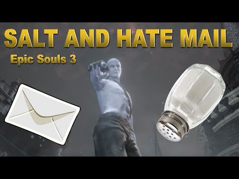 Download Youtube: Epic Souls 3:  HATE MAIL AND SALT