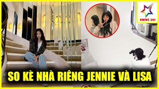 So Kè Nhà Của Lisa Và Jennie Riêng Nội Thất Đã Gây Choáng Về Giá | KNEWS 24H