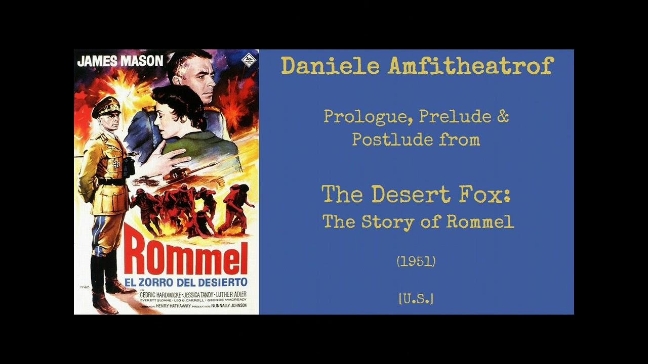 Download Daniele Amfitheatrof: The Desert Fox; The Story of Rommel (1951)