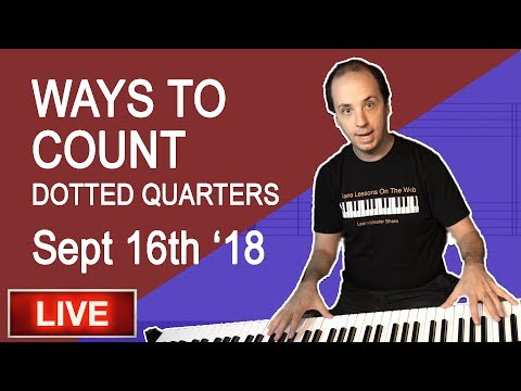 🔴 Ways to Count Dotted Quarter Notes - LIVE SEPT 16, 2018