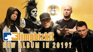 Limp Bizkit NEW ALBUM in 2019 ?!?