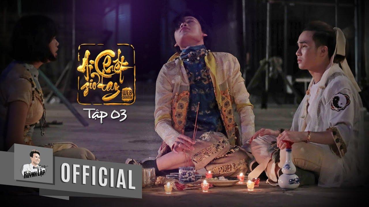 HUỲNH LẬP - AI CHẾT GIƠ TAY TẬP 3 - [ PHIM MA TÂM LINH ] | Official 4K - Eng Sub