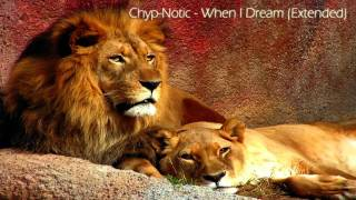 Chyp-Notic - When I Dream (Extended).mp4