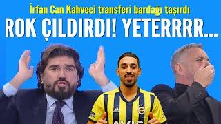 İrfan Can Kahveci'nin F.Bahçe'ye transferi Rasim Ozan'ı çıldırttı!