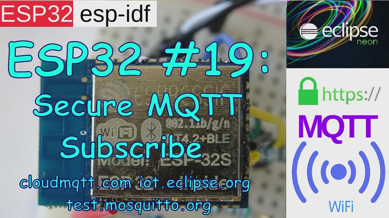 ESP32 #19: MQTT Secure HTTPS TLS/SSL WebSocket CloudMQTT Subscribe Example
