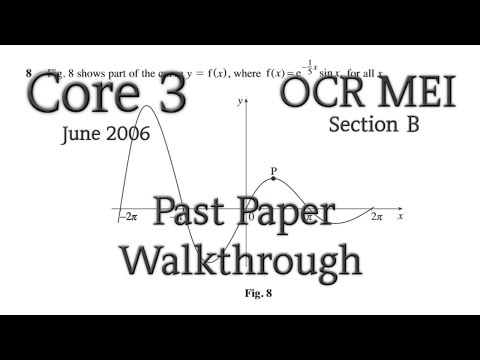 OCR MEI C3 Past Paper Walkthrough (Section B)(June 2006)