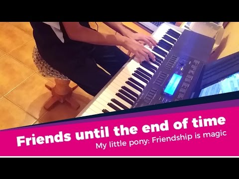 Best Friends Until the End of Time   MLP   Piano cover
