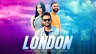 London: Jaig Meet (Full Song) Tonne | Yash Jasdhaul | Latest Punjabi Songs 2019