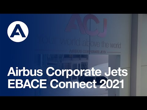 Airbus Corporate Jets at EBACE Connect 2021