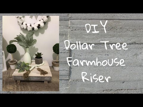 DIY Dollar Tree Farmhouse Riser