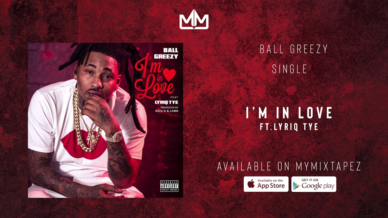 Ball Greezy I M In Love Official Audio Youtube