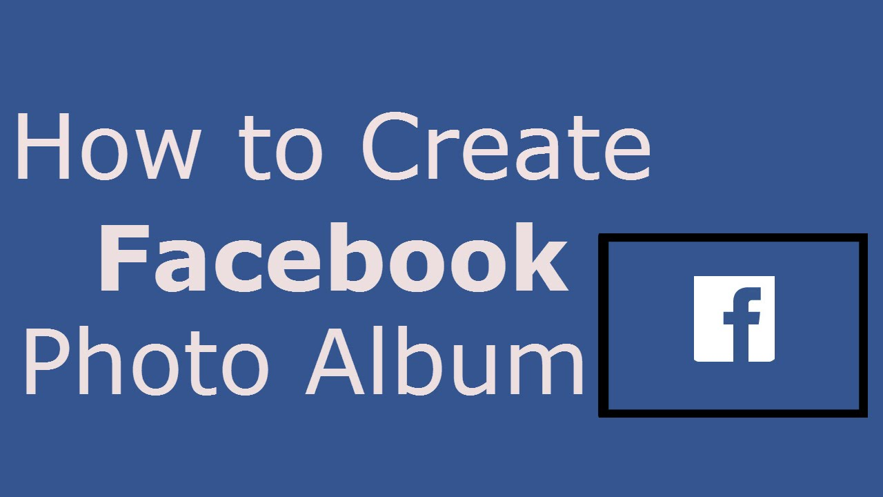 How To Create Facebook Photo Album How To Create Photo