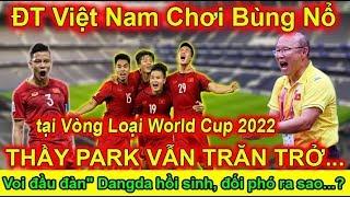 Bóng đá chiều 20/10: ĐT Việt Nam chơi bùng nổ World Cup, Thầy Park vẫn trăn trở 1 Điều