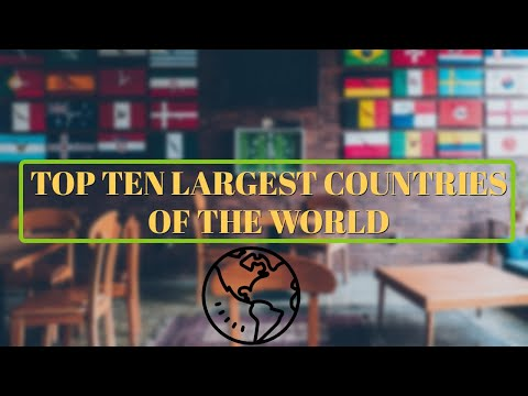 TOP 10 LARGEST COUNTRIES BY AREA.