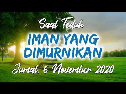Saat Teduh, Jumat 6 November 2020 | IMAN YANG DIMURNIKAN