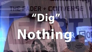"""Nothing, """"Dig"""" - Live at The FADER FORT"""