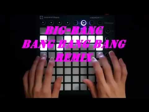 빅뱅 - Bang Bang Bang (뱅뱅뱅)Remix (Launchpad MK2)