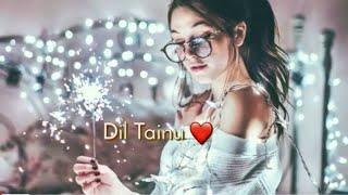💝 Dil Tenu Rehnda Sada Chete Karda 💝 | new version WhatsApp status video 2019 by Shail💏.