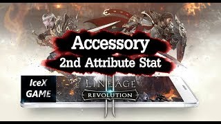 Lineage 2 Revolution Accessory 2nd Attribute Stat