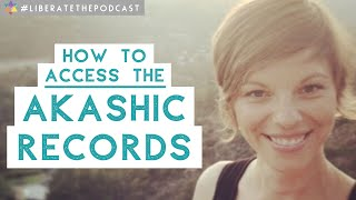 Liberate The Podcast! Episode 11: Accessing The Akashic Records