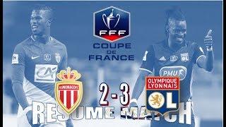 AS MONACO - OL (2 - 3) | RÉSUMÉ | 16 ÈME FINALE COUPE DE FRANCE [HD]