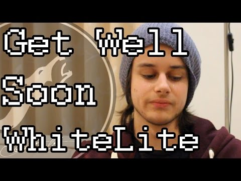 Get Well Soon WhiteLite!! (update vLog)
