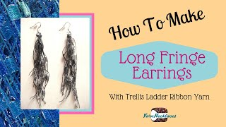 How To Make Trellis Ladder Yarn Fringe Earrings