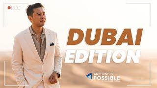 Dubai Edition | Anything is Possible with Patrick Tsang