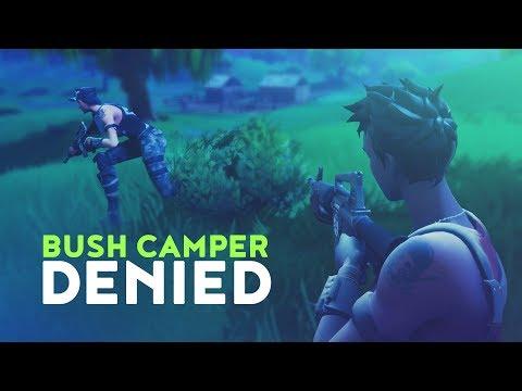 BUSH CAMPER DENIED (Fortnite Battle Royale)