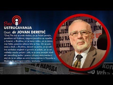 BEZ USTRUČAVANJA - dr Jovan Deretić: Tito koji je ovde vladao je poljski Jevrejin