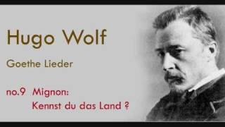 Hugo Wolf Goethe Lieder Mignon Kennst du das Land