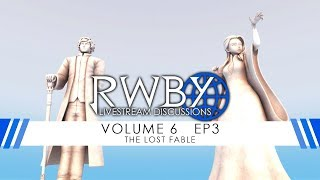 RWBY Volume 6 Chapter 3 Livestream Discussion