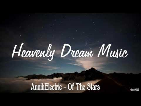 AnnihElectric - Of The Stars