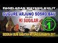 Ki Sugilar - Pagelaran Wayang Kulit Lakon Gugure Arjuno - Part  1