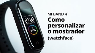 Mi Band 4: Como mudar o mostrador (watchface) [Tutorial]