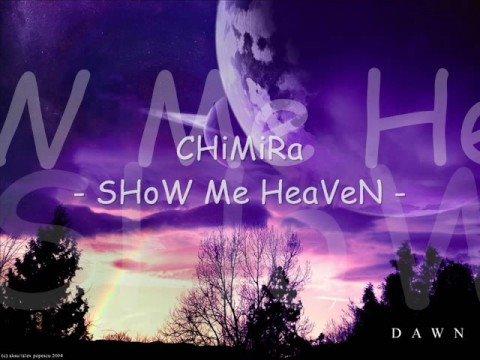 CHiMiRa - SHoW Me HeaVeN - YouTube