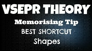 Memorising Tip to learn Various Shapes in Vsepr Theory (Best Shortcut)