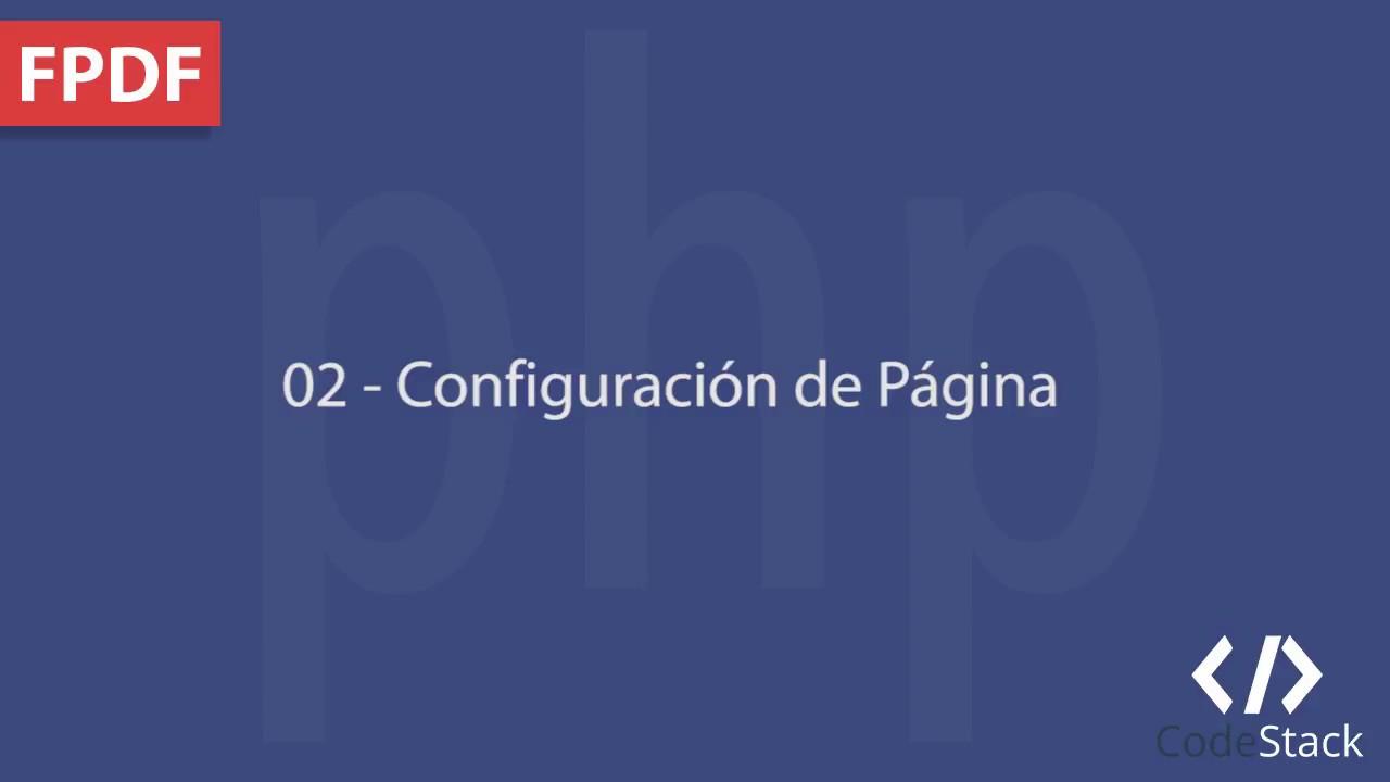 02 – Configuración de Página [FPDF – PHP 7] | Host your Website