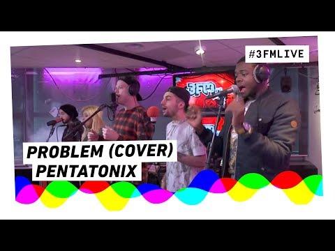Pentatonix - Problem (Ariana Grande ft. Iggy Azalea cover) | 3FM Live