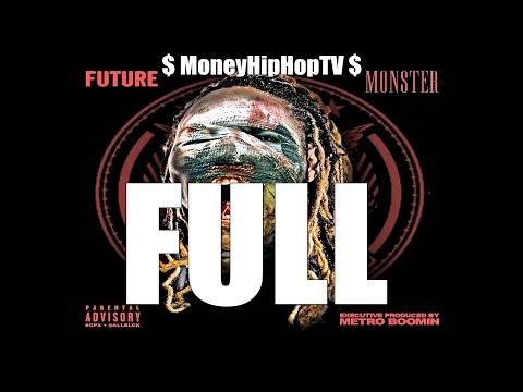 Future - Monster (Full Mixtape)