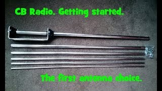 Getting started in CB RADIO. Your first antenna choice.